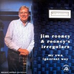 CD: MY OWN IGNORANT WAY - JIm Rooney and the Irregulars