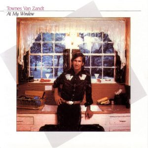 Townes VanZandt - At My Window